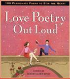 Love Poetry Out Loud, Robert Alden Rubin, 1565124596