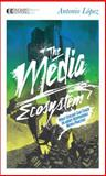 The Media Ecosystem, Antonio Lopez, 1583944591