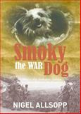 Smoky the War Dog, Nigel Allsopp, 1742574599