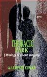 Thoracic Park : (Musings of a Heart Surgeon), Kumar, A. Sampath, 8170174597