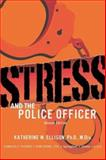 Stress and the Police Officer 9780398074593