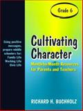 Cultivating Character, Richard H. Buchholz, 0893904597