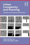 Urban Complexity and Planning : Theories and Computer Simulations, Lai, Shih-Kung and Han, Haoying, 1409474593