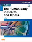 Study Guide for the Human Body in Health and Illness 5th Edition