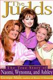 The Judds : The True Story of Naomi, Wynonna and Ashley, Mair, George, 1559724595