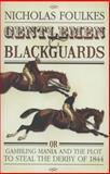 Gentlemen and Blackguards, Nicholas Foulkes, 0297844598