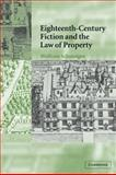 Eighteenth-Century Fiction and the Law of Property 9780521024594