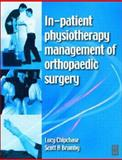 In-Patient Physiotherapy of Management of Orthopaedic Surgery, Chipchase, Lucinda and Brumby, Scott A., 0750644591