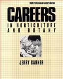 Careers in Horticulture and Botany, Garner, Jerry L. and Garner, Geraldine, 0844244597