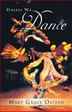 Unless We Dance, Mary Grace Osteen, 1466964596