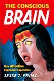 The Conscious Brain, Jesse J. Prinz, 019531459X