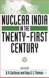 Nuclear India in the Twenty-First Century, Damodar R. Sardesai, 031229459X