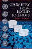 Geometry from Euclid to Knots, Stahl, Saul, 0486474593