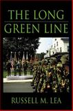 The Long Green Line, Lea, Russell M., 0741414597