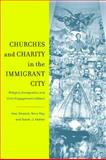 Churches and Charity in the Immigrant City : Religion, Immigration, and Civic Engagement in Miami, , 0813544599