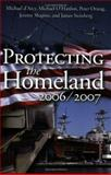 Protecting the Homeland 2006/2007, D Arcy, Michael and Orszag, Peter, 0815764596
