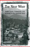 The Next West : Public Lands, Community, and Economy in the American West, , 1559634596