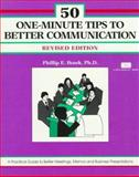 50 One-Minute Tips to Better Communication : A Wealth of Business Communication Ideas, Phillip E. Bozek, 1560524596