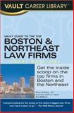 Vault Guide to the Top Boston and Northeast Law Firms, Brian Dalton, 1581314590