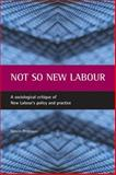 Not So New Labour, Simon Prideaux, 1861344597