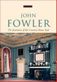 John Fowler : An Approach to Decoration and Restoration, Hughes, Helen, 1873394594