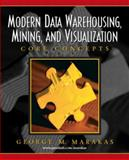 Modern Data Warehousing, Mining, and Visualization : Core Concepts, Marakas, George M., 0131014595