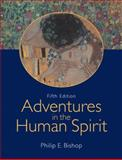 Adventures in the Human Spirit, Bishop, Philip, 0132244594