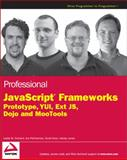 Professional JavaScript Frameworks, Leslie M. Orchard and Ara Pehlivanian, 047038459X