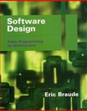 Software Design : From Programming to Architecture, Braude, Eric J., 0471204595