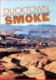 Ducktown Smoke, Duncan Maysilles, 0807834599