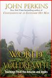 World Is as You Dream It, John Perkins, 0892814594