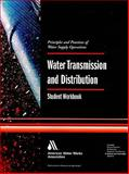 Water Transmission and Distribution, Student Workbook, , 1583214593