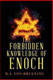 The Forbidden Knowledge of Enoch, R. J. Von-Bruening, 1628544597