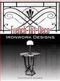 French Art Deco Ironwork Designs, Raymond Subes, 0486454592