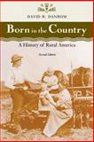 Born in the Country : A History of Rural America, Danbom, David B., 0801884594