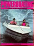 Powerboating : A Guide to Sportsboat Handling, White, Peter, 0906754593