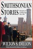 Smithsonian Stories : Chronicle of a Golden Age, 1964-1984, Wilton S. Dillon, 1412854598