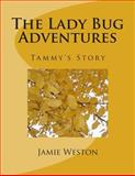 The Lady Bug Adventures, Jamie Weston, 1500344591