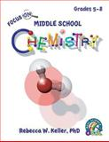 Focus on Middle School Chemistry Student Textbook (softcover), Rebecca W. Keller, 1936114593