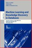 Machine Learning and Knowledge Discovery in Databases : European Conference, ECML PKDD 2012, Bristol, UK, September 24-28, 2012. Proceedings, Part I, , 3642334598