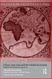 China, East Asia and the Global Economy : Regional and Historical Perspectives, Hamashita, Takeshi, 0415464595