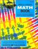 Middle Grades Math Book : Incentive Exercises to Sharpen Skills and Raise Achievement, Forte, Imogene and Frank, Marjorie, 0865304599
