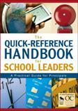 The Quick-Reference Handbook for School Leaders : A Practical Guide for Principals, Cp, 1412914590