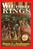 Wee Three Kings, Brent Anderson, 1475144598