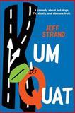 Kumquat, Jeff Strand, 1500404594