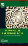 Ecological Paradigms Lost : Routes of Theory Change, Beisner, Beatrix, 0120884593