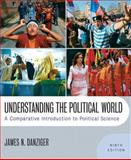 Understanding the Political World : A Comparative Introduction to Political Science, Danziger, James N., 0205644597