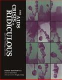 The AIDS Crisis Is Ridiculous and Other Writings, 1986-2003, Bordowitz, Gregg, 0262524597