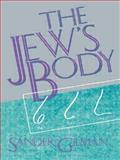 The Jew's Body, Sander L. Gilman, 0415904595