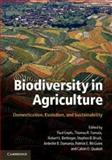 Biodiversity in Agriculture : Domestication, Evolution, and Sustainability, , 0521764599